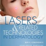 Text Book Release: Written by The Physicians of Laser & Skin Surgery Center of New York – Lasers and Related Technologies in Dermatology