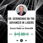 Dr. Geronemus discusses advancements in lasers on Doctor Radio (SiriusXM)